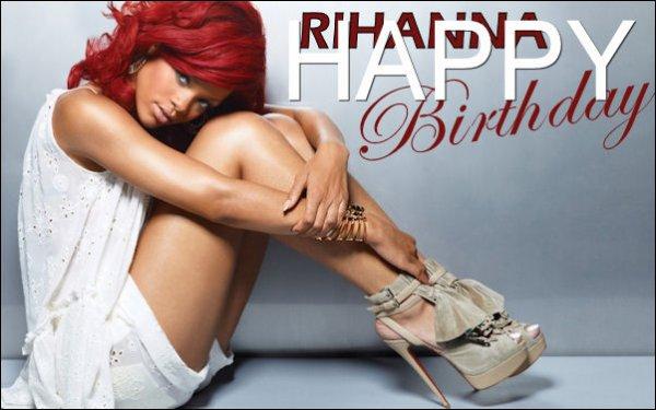 JOYEUX ANNIVERSAIRE Rihanna