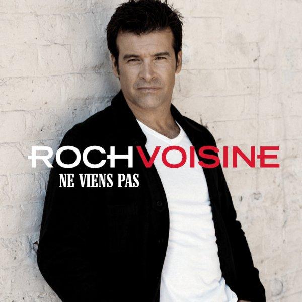 Ne viens pas - Roch Voisine