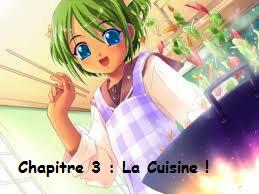 Chapitre 3 : La Cuisine !