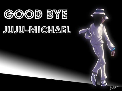 GoodBye Juju-Michael