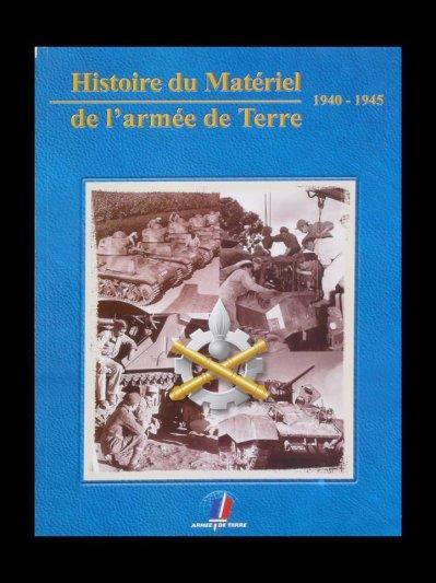 """001 - Livre """"Histoire du Matériel de l'Armée de Terre de 1940 à 1945"""""""