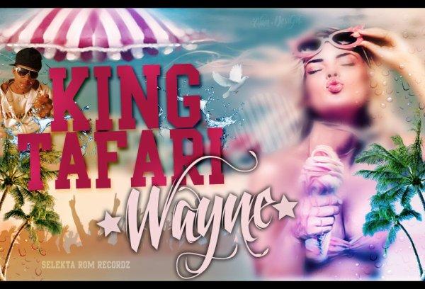 KING TAFARI - wayne- 2K12 (selekta rom ricordze) (2012)