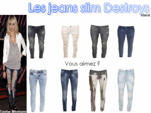 Jeans slim destroys _____________________________________________________________________  +Taylor Momsen