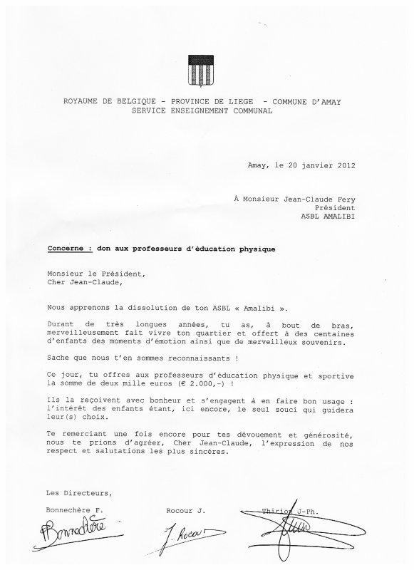 Voilà, c'est fini, l'a.s.b.l. Amalibi prend son envole....  Et vous remercie énormément pour tout!!!!   Dates de création de l'a.s.b.l. : Le 15/04/2001 Date de la dissolution : Le 04/01/2012  L'a.s.b.l. Amalibi à fait un don de l'argent restant dans la caisse, aux professeures d'éducation physiques des écoles communales d'Amay... Pour pouvoir acheté du matériel pour les enfants....  Nous avons remis les chèques ce Vendredi 20 Janvier 2012 au Hall des sport d'Amay...   MERCI!!!
