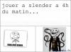 Partie de Slender ? xD