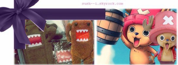 ....DOMO - KUN ; CHOPPER ( Of One piece ) ~ Mes CHOUPINETS <3..