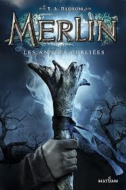 Merlin les années oubliées