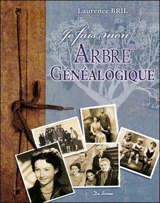 """Livre """"Je fais mon arbre généalogique"""" de Laurence Bril, aux éditions De Borée"""