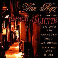 """Extrait de la Streetape ESPACE ILLICITE / """"ESPACE FOOLECKERIE"""" MAM du 93, VAN-NGZ                                ( / ! \ explicite lyrics.... ) (2008)"""