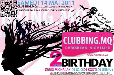 -> SAMEDI 14 MAI 2011 - BIRTHDAY CLUBBING MQ (FORT-DE-FRANCE - 972)