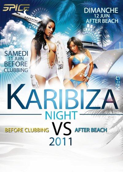 -> SAMEDI & DIMANCHE 12 & 12 JUIN 2011 - KARIBIZA : BEFORE CLUBBIN & AFTER BEACH (SPICE - 972)