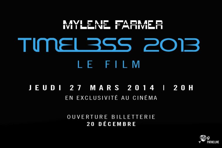 Mylene Farmer Timeless 2013 Le film 27/03/2014 ouverture billetterie 20/12/2013