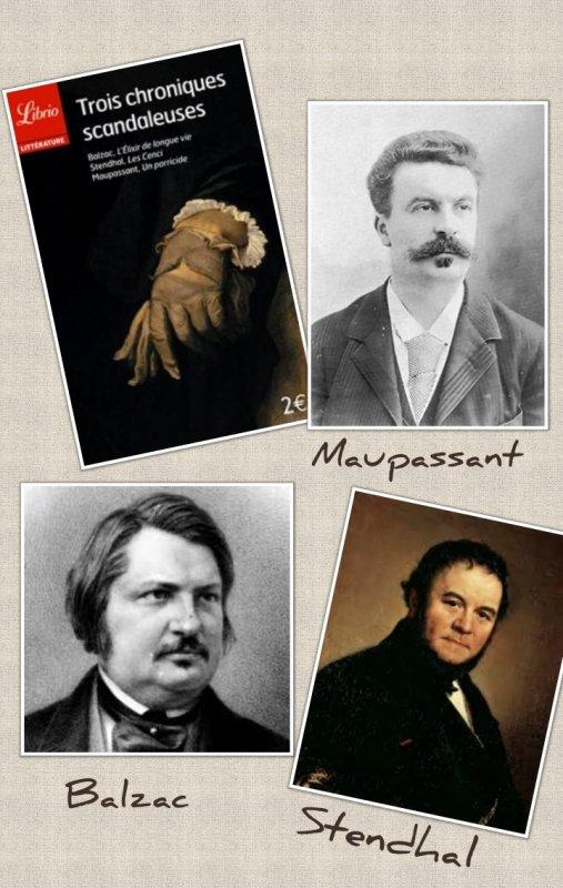 Trois chroniques scandaleuses, Balzac, Stendhal, Maupassant