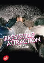 irrésistible attraction ( Tome 2 ) de Simone Elkeles