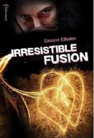 Irrésistible Fusion ( tome 3 ) de Simone Elkeles