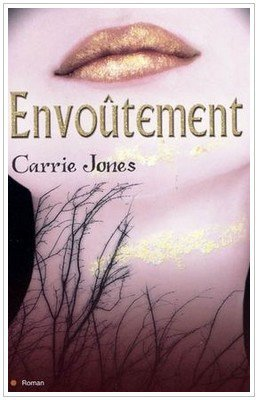 Envoûtement de Carrie Jones tome 1