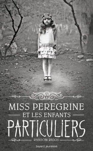 Miss Peregrine et les enfants particuliers de Ramson Riggs
