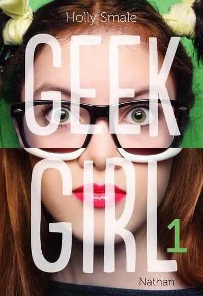 Geek Girl Tome 1 de Holly Smale