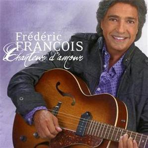 """Nouvel album de Frederic Francois""""CHANTEUR D'AMOUR""""Je le possède il es vraiment très beau cette album"""