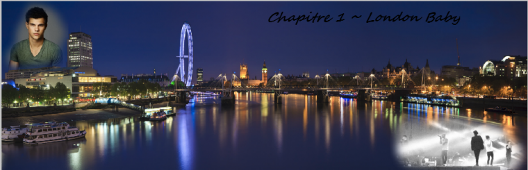 Chapitre 1 ~ London baby