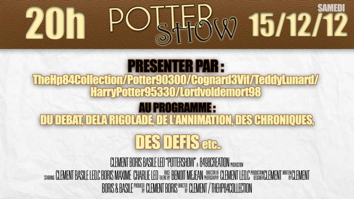 Pottershow tout les samedis soire a partir de 20h00