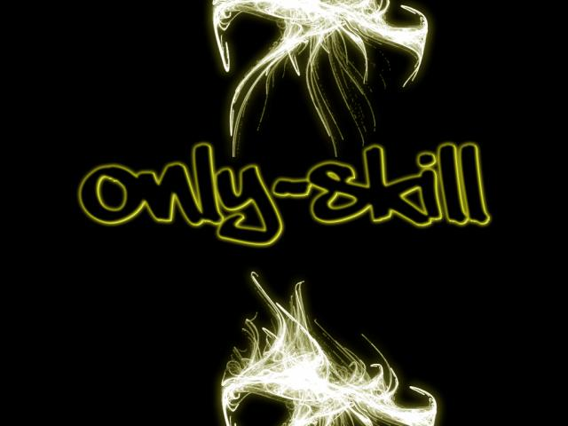 Only Skill