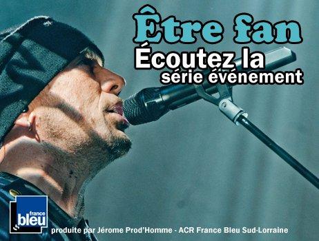 ETRE FAN série 100% @Obispopascal rediff @FranceBleu 1ERE PARTIE by @Paradispop