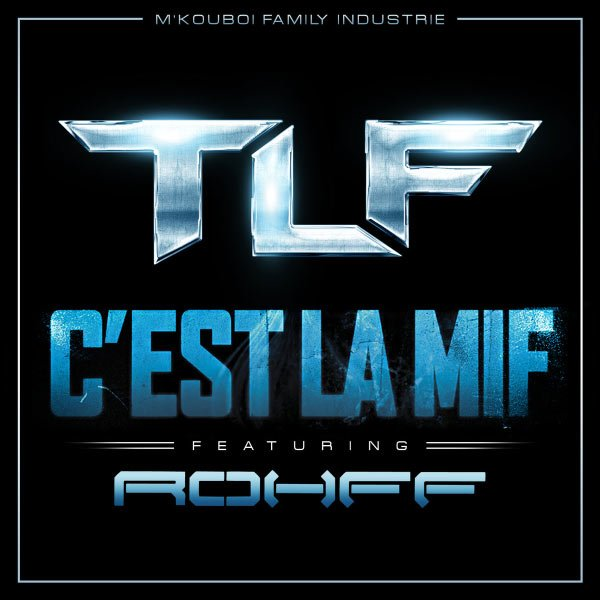 OVNI / TLF feat. ROHFF - C'EST LA MIF  (2012)