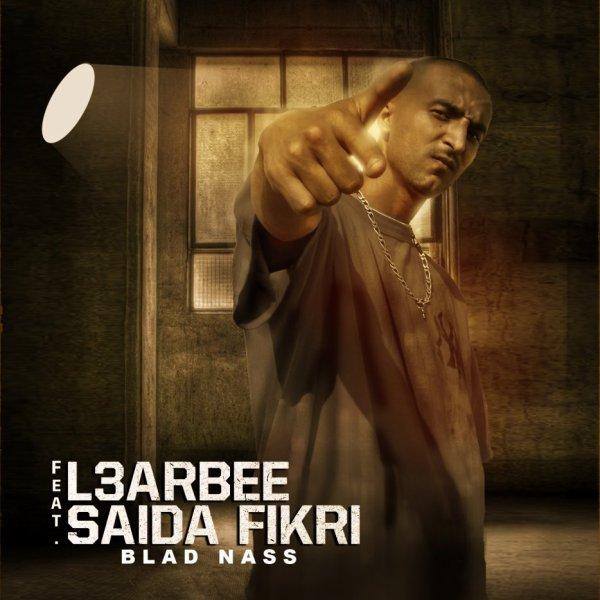 L3arbè Feat Saida Fikri -- Blad NaSs--