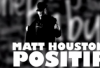 Matt Houston / Positif