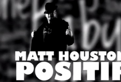 Matt Houston / Positif (2012)