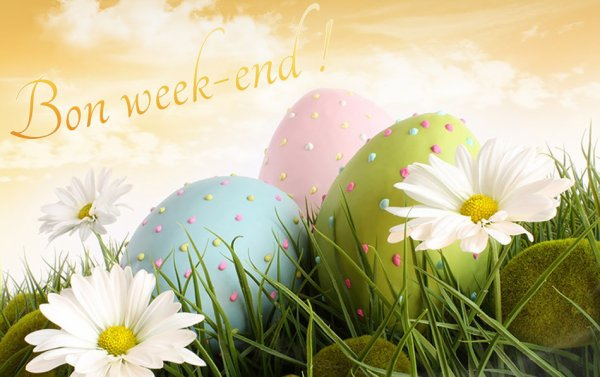 Merveilleuses fêtes de Pâques et bon week-end à tous et toutes!