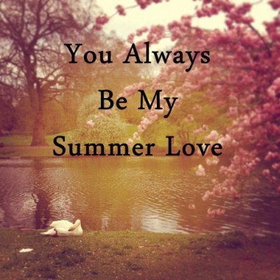 . You always be my summer love Fiction originale .