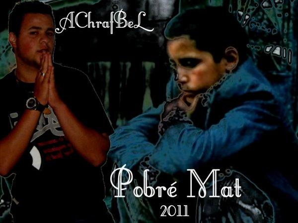 AchrafBeL -- PobRé Mat [ A.k.A 7erouf cha3eB ]