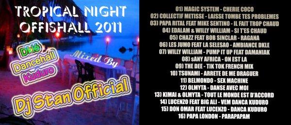 Tropical Night Offishall 2011 ( Extrait De L'Album ) - Dj Stan Official 2011 / Tropical Night Offishall 2011 ( Extrait De L'Album ) - Dj Stan Official 2011 (2011)