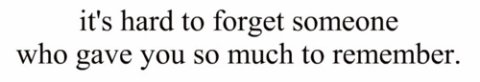 Pour pouvoir oublier quelque chose, il fallait d'abord bien s'en souvenir.