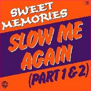 "Vinyl 45 T Sweet Memories - ""Slow me again"" part 1 & 2 - 1978"