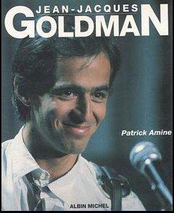 Sommaire du Livre de Jean-jacques Goldman par patrick Amine