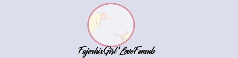 FujoshixGirl'sLoveFansub