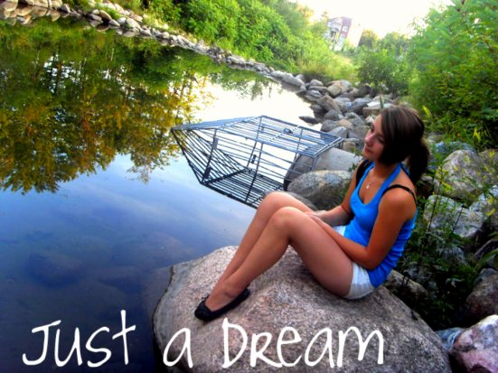 Just a Dream! <3