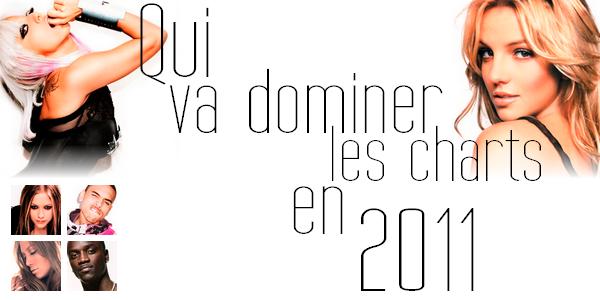 Sondage n°1 : Qui dominera les charts en 2011 ?