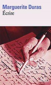 Ecrire, c'est aussi aussi ne pas parler. C'est se taire. C'est hurler sans bruit by Marguerite Duras