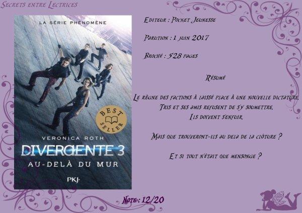 Divergente Tome 3 : Au-delà du mur de Veronica Roth
