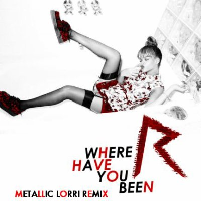 Rihanna - Where Have You Been (2011)