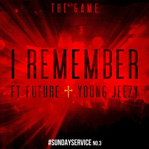 "The Game ""I Remember"" feat Young Jeezy & Future"