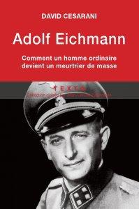 FICHE LECTURE : Adolf Eichmann - Comment un homme ordinaire devient un meurtrier de masse