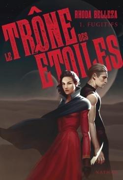 FICHE LECTURE : Le Trône des étoiles ~ T1 : Fugitifs