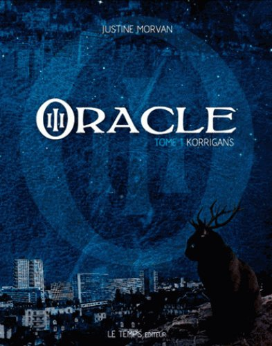 FICHE LECTURE : O.R.A.C.L.E - Tome 1 : Korrigans