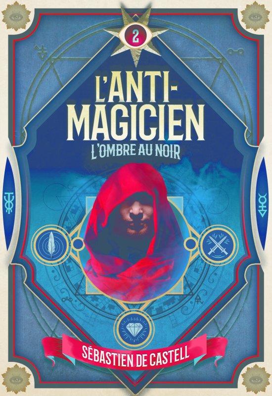 FICHE LECTURE : L'Anti-Magicien - T2 : L'Ombre au noir