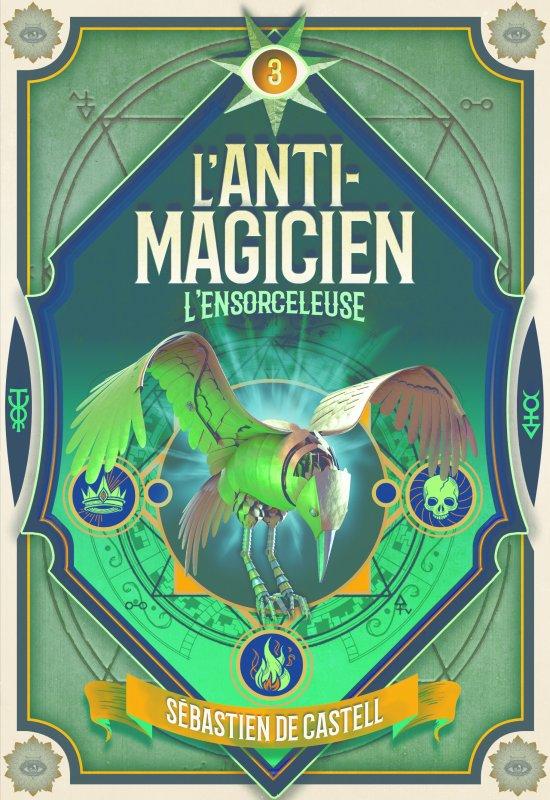 FICHE LECTURE : L'Anti-Magicien - T3 : L'Ensorceleuse